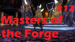 "Masters of the Forge Ep. 12 ""Desert Traders Shroud"""