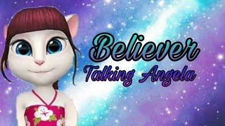 Believer/Talking Tom