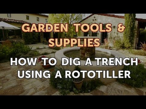 How to Dig a Trench Using a Rototiller