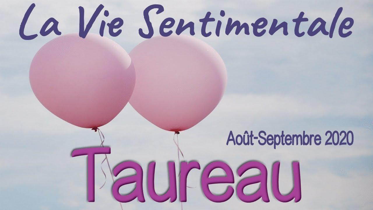 TAUREAU Vie Sentimentale - Août Septembre 2020