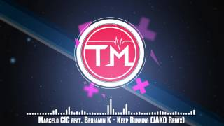 Marcelo CIC feat. Benjamin K - Keep Running (JAKO Remix)