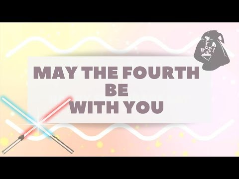 May The Fourth Be You! Happy Star ⭐️ Wars Day!