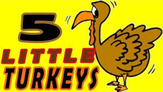 Thanksgiving Songs for Children - FIVE LITTLE TURKEYS - Turkey Kids Songs by The Learning Station