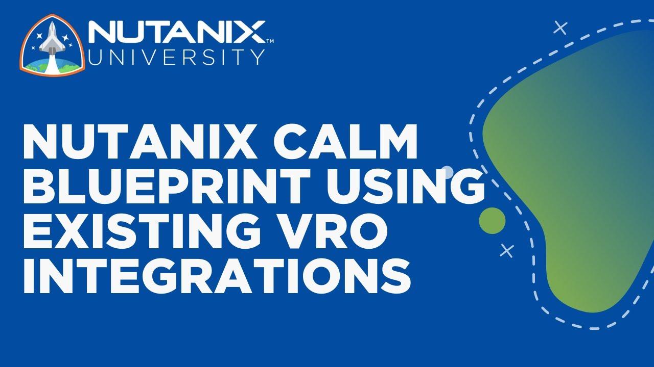 Nutanix Calm and VMware vRealize Orchestrator | Nutanix