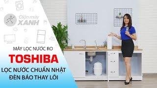 Máy lọc nước Toshiba: lọc nước chuẩn Nhật, có đèn báo thay lõi (TWP-N1686UVW1)