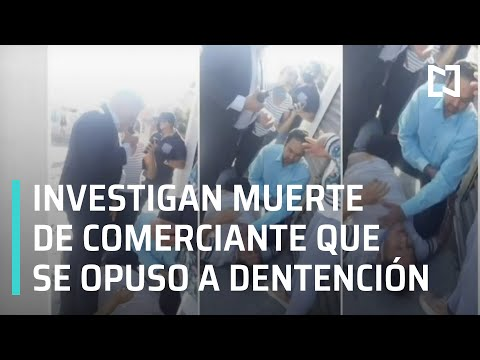 Investigan muerte de comerciante que se opuso a detención en Celaya, Guanajuato - En Punto
