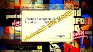Vice City Unhandled exception c0000005 (Solución) 100% Seguro
