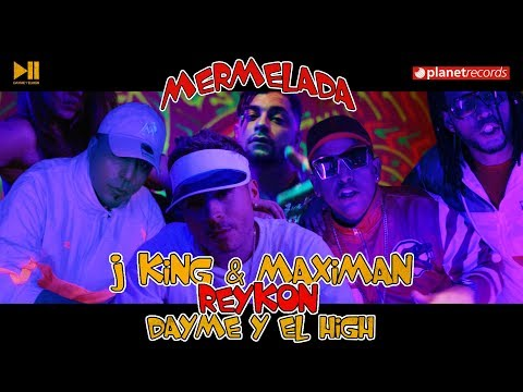 J KING Y MAXIMAN ❌ REYKON ❌ DAYME Y EL HIGH - Mermelada