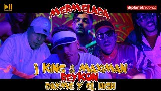 J KING Y MAXIMAN ❌ REYKON ❌ DAYME Y EL HIGH - Mermelada (Official Video) Reggaeton