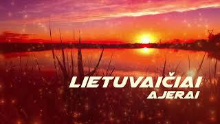Lietuvaičiai - Ajerai (NAUJA DAINA 2021)