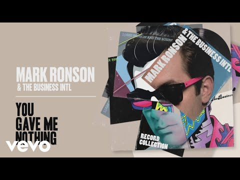 Mark Ronson The Business Intl - You Gave Me Nothing