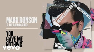 Mark Ronson, The Business Intl. - You Gave Me Nothing (Official Audio)