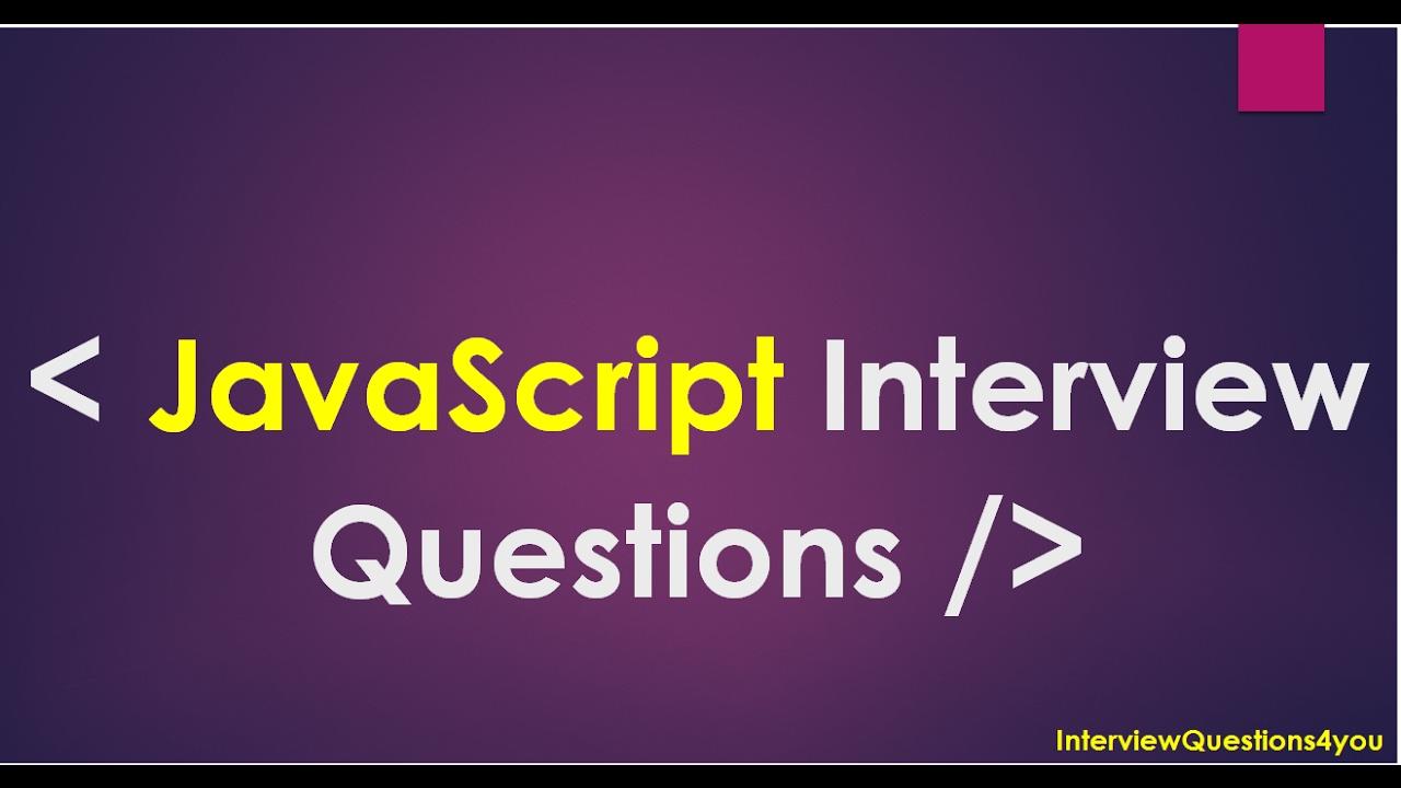 Javascript Interview Questions | Javascript Programming Questions
