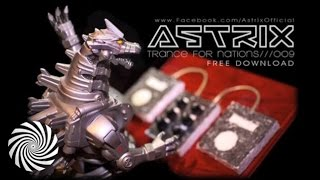 Astrix - Trance For Nations 009 [HQ] [Official]