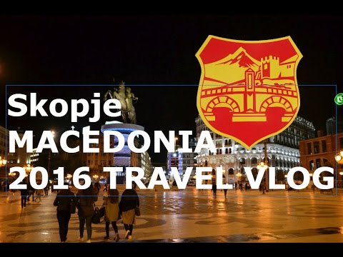 SKOPJE, MACEDONIA, OCTOBER 2016 - TRAVEL VLOG