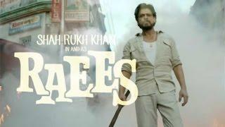 Raees   Shah Rukh Khan   Nawazuddin Siddiqui   Mahira Khan   Sunny Leone