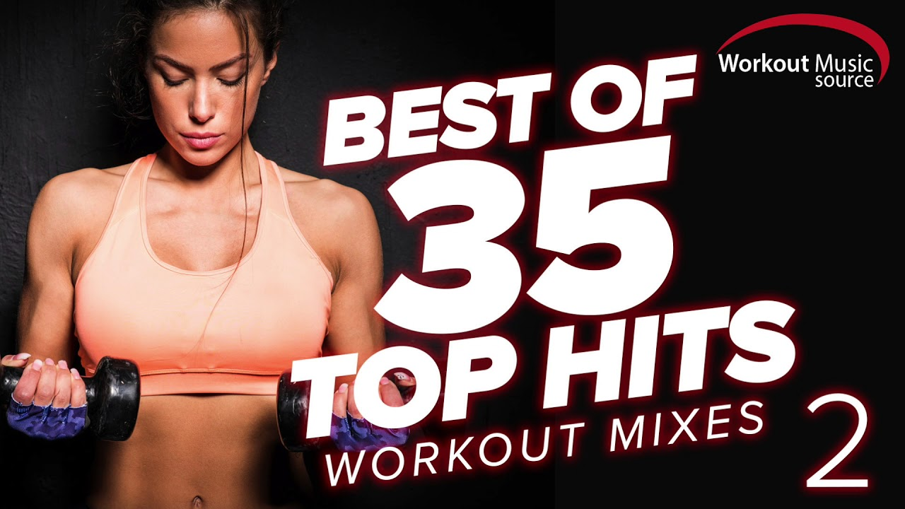Workout Music Source Best Of 35 Top Hits Workout Mixes 2 Unmixed Youtube