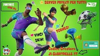 🔴FORTNITE SERVER PRIVATI IN LIVE-REGALO SKIN FOOTBALLERS CONTEST! J1-GABRYDELLE-YT