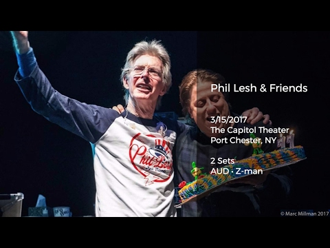 Phil Lesh and Friends Live at the Capitol Theater - 3/15/2017 Full Show AUD