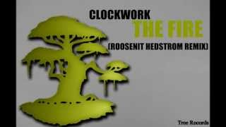 Download Clockwork - The Fire (Rooseniit  Hedstrom Remix) MP3 song and Music Video
