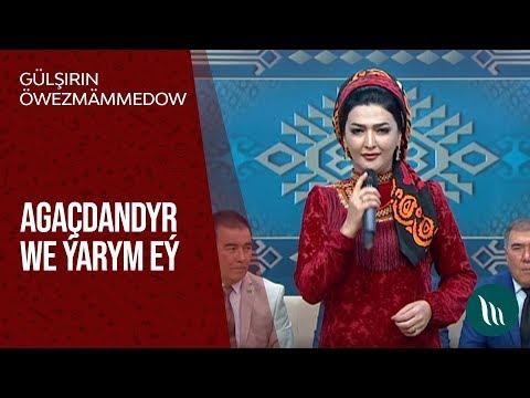 Gülşirin Öwezmämmedowa - Agaçdandyr We ýarym Eý   2019