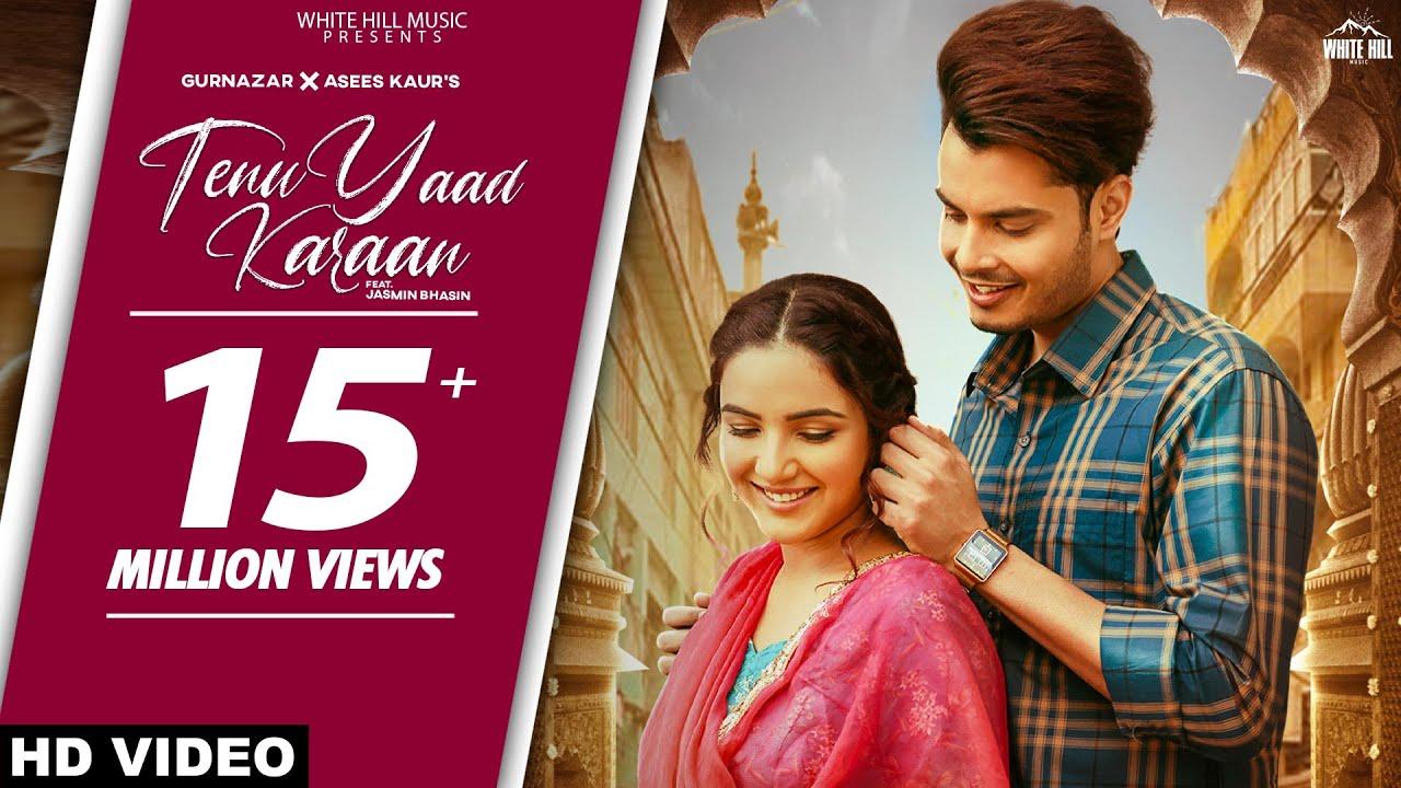TENU YAAD KARAAN : Gurnazar Ft. Jasmin Bhasin | Asees Kaur | New Punjabi Songs 2021 | Punjabi Songs