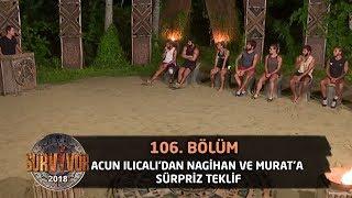 Acun Ilıcalı'dan Nagihan ve Murat'a sürpriz teklif | 106. Bölüm | Survivor 2018