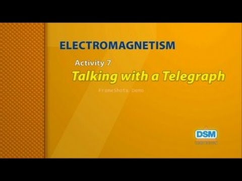 Electromagnetism - Activity 7: Talking with a Telegraph