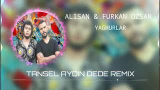 Alişan & Furkan Özsan - Yağmurlar (Tansel Aydın DEDE) Remix Resimi
