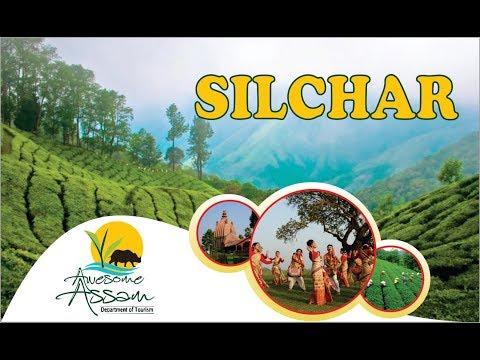 Silchar | Assam Tourism | Top Places to Visit in Assam | Incredible India