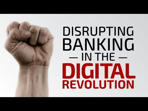 Disrupting Banking in the Digital Revolution - Luvleen Sidhu