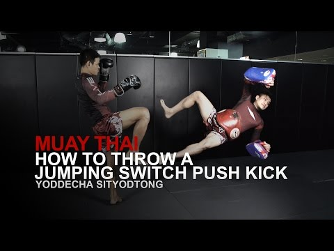 Muay Thai: How To Throw A Jumping Switch Push Kick | Evolve University