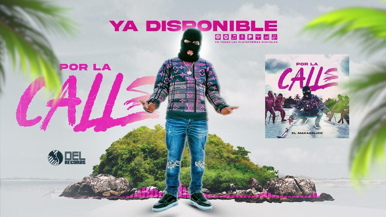 Por La Calle - (Audio Oficial) - El Makabelico - DEL Records 2021