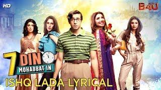 Ishq Lada   Official Lyric Video   7 Din Mohabbat   Mahira Khan    B4U Motion Pictures