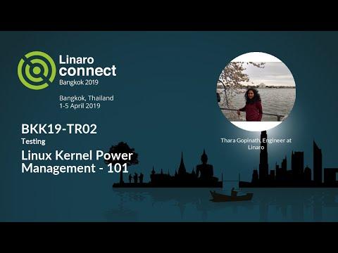 BKK19-TR02 - Linux Kernel Power Management - 101