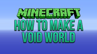Minecraft: How To Make A Void World