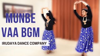 munbe vaa bgm irudaya dance company irudayasjourney