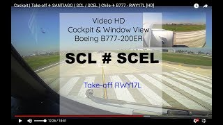 Cockpit | Take-off  ✈ SANTIAGO ( SCL / SCEL ) Chile ✈ B777 - RWY17L [HD]