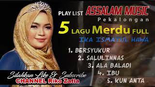 5 lagu Hits Assalam music Full Ika Ismatul Hawa