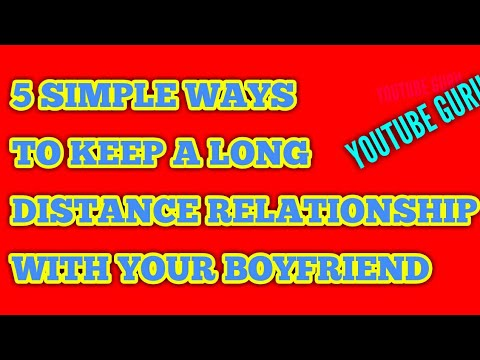 5 SIMPLE WAYS TO KEEP A LONG DISTANCE RELATIONSHIP WITH YOUR BOYFRIEND