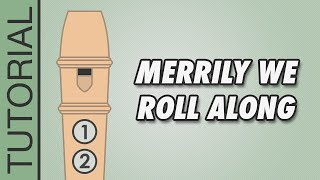 Merrily We Roll Along - Recorder Notes Tutorial