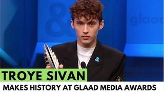 Troye Sivan Makes History at GLAAD Media Awards!