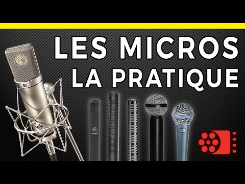 LES MICROS - LA PRATIQUE - choisir un micro