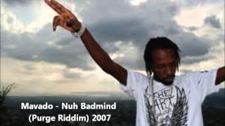 Mavado - Nuh Badmind (Purge Riddim) 2007