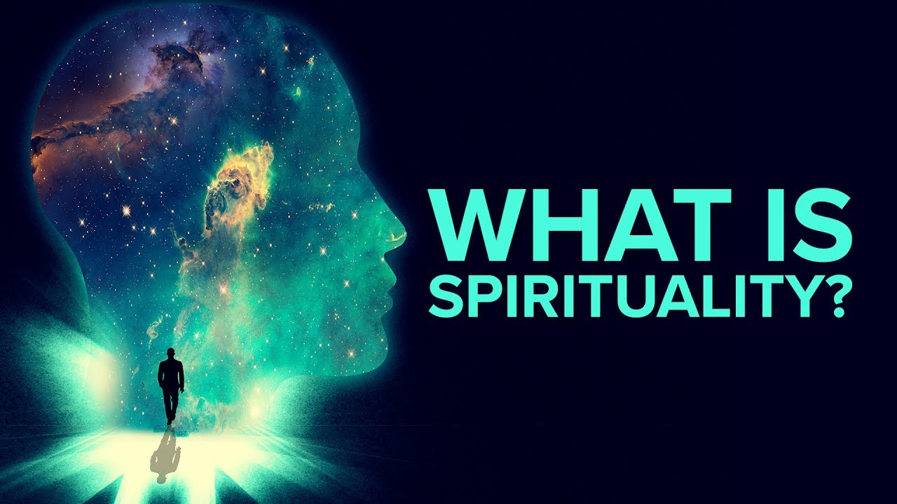 What Is Spirituality? - YouTub...