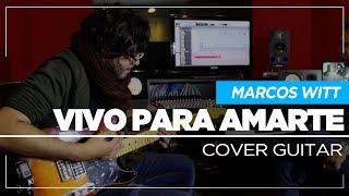 Vivo para Amarte - Marcos Witt | Guitar Cover Grabado en Mix Factory Studios - Sebastian Mora