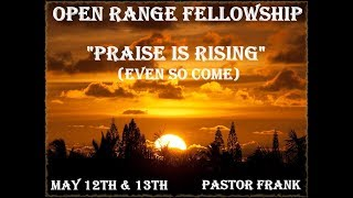 Praise Is Rising (Even So Come)