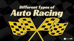 Learn About the Different Types of Auto and Car Racing