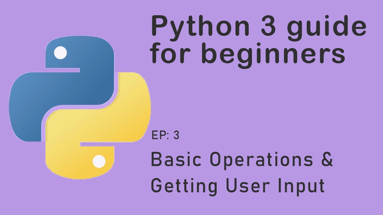 Python Tutorial - User Input & Operators