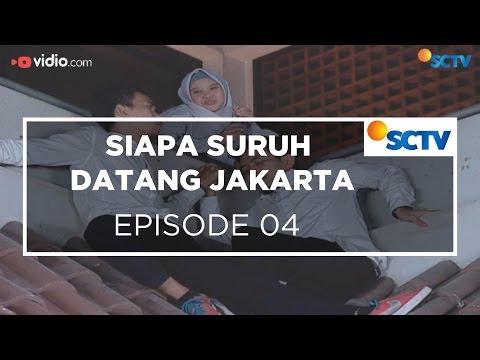 Siapa Suruh Datang Jakarta - Episode 04